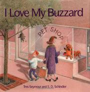 I LOVE MY BUZZARD by Tres Seymour