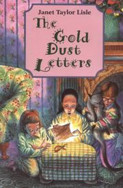 THE GOLD DUST LETTERS by Janet Taylor Lisle