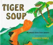 TIGER SOUP by Frances Temple