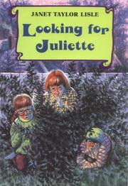 LOOKING FOR JULIETTE by Janet Taylor Lisle