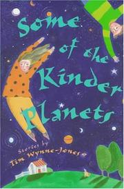 SOME OF THE KINDER PLANETS by Tim Wynne-Jones