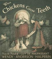 WHEN CHICKENS GROW TEETH by Wendy Anderson Halperin