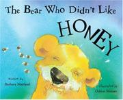 THE BEAR WHO DIDN'T LIKE HONEY by Barbara Maitland