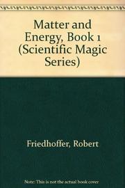 MATTER AND ENERGY by Robert Friedhoffer
