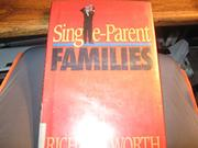 SINGLE-PARENT FAMILIES by Richard Worth