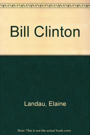 BILL CLINTON by Elaine Landau