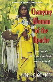 CHANGING WOMAN OF THE APACHE by Sydele E. Golston