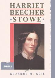 HARRIET BEECHER STOWE by Suzanne M. Coil