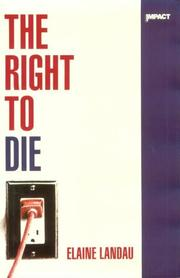 THE RIGHT TO DIE by Elaine Landau