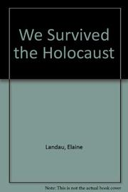 WE SURVIVED THE HOLOCAUST by Elaine Landau