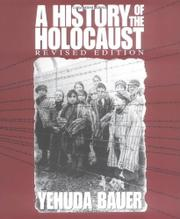 A HISTORY OF THE HOLOCAUST by Yehuda with Nili Keren Bauer