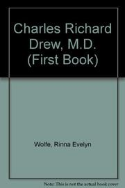 CHARLES RICHARD DREW, M.D. by Rinna Evelyn Wolfe