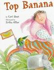 TOP BANANA by Cari Best
