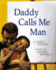 DADDY CALLS ME MAN by Angela Johnson