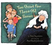 TOO QUIET FOR THESE OLD BONES by Tres Seymour