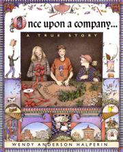 ONCE UPON A COMPANY by Wendy Anderson Halperin