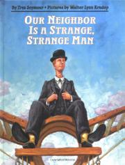 OUR NEIGHBOR IS A STRANGE, STRANGE MAN by Tres Seymour