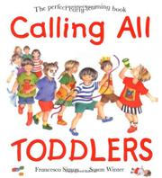 CALLING ALL TODDLERS by Francesca Simon
