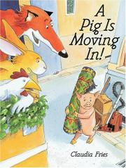 A PIG IS MOVING IN! by Claudia Fries