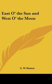 EAST O' THE SUN AND WEST O' THE MOON by George Webbe--Trans. Dasent