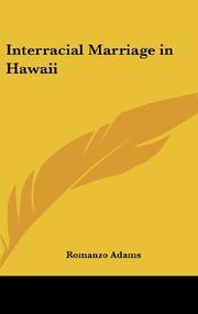 INTERRACIAL MARRIAGE IN HAWAII by Romanzo Adams
