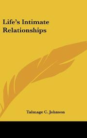LIFE'S INTIMATE RELATIONSHIPS by Talmage . Johnson