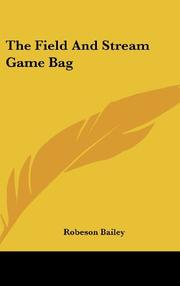 THE FIELD AND STREAM GAME BAG by Robeson - Ed. Bailey