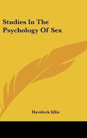 STUDIES IN THE PSYCHOLOGY OF SEX by Havelock Ellis