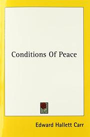 CONDITIONS OF PEACE by Edward Hallett Carr