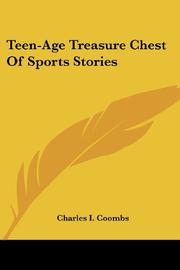TEEN-AGE TREASURE CHEST OF SPORTS STORIES by Charles I. Coombs