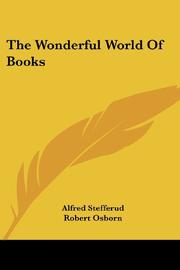 THE WONDERFUL WORLD OF BOOKS by Alfred -Ed. Stefferud