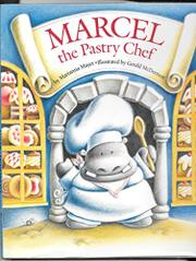 MARCEL THE PASTRY CHEF by Marianna Mayer