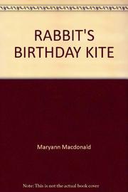 RABBIT'S BIRTHDAY KITE by Maryann Macdonald