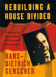 REBUILDING A HOUSE DIVIDED by Hans-Dietrich Genscher