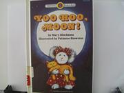 YOO HOO, MOON! by Mary Blocksma