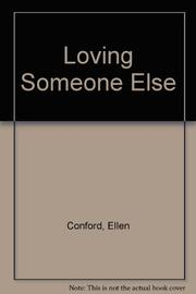 LOVING SOMEONE ELSE by Ellen Conford