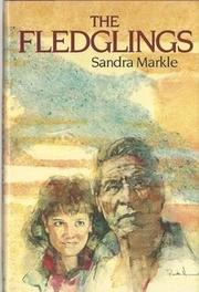 THE FLEDGLINGS by Sandra Markle