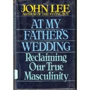 AT MY FATHER'S WEDDING by John Lee