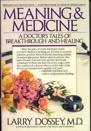 MEANING AND MEDICINE by Larry Dossey