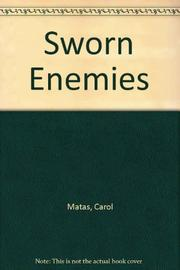 SWORN ENEMIES by Carol Matas
