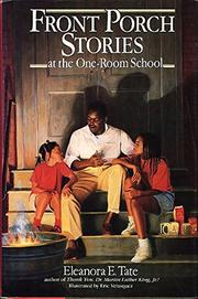 FRONT PORCH STORIES AT THE ONE-ROOM SCHOOL by Eleanora E. Tate