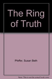 THE RING OF TRUTH by Susan Beth Pfeffer