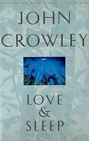 LOVE AND SLEEP by John Crowley
