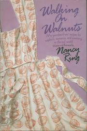 WALKING ON WALNUTS by Nancy Ring