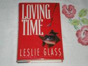 LOVING TIME by Leslie Glass