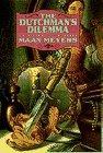 THE DUTCHMAN'S DILEMMA by Maan Meyers