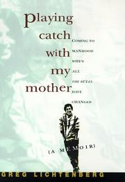 PLAYING CATCH WITH MY MOTHER by Greg Lichtenberg