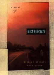 MICA HIGHWAYS by William Elliott Hazelgrove