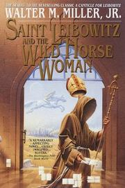 SAINT LEIBOWITZ AND THE WILD HORSE WOMAN by Jr. Miller