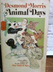 ANIMAL DAYS by Desmond Morris